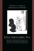 Ecce Educatrix Tua: The Role of the Blessed Virgin Mary for a Pedagogy of Holiness in the Thought of John Paul II and Father Joseph Kenten