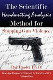 The Scientific Handwriting Analysis Method for Stopping Gun Violence