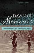 Dawn of Memories: The Meaning of Early Recollections in Life