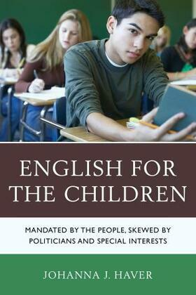 English for the Children: Mandated by the People, Skewed by Politicians and Special Interests