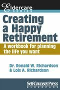 Creating a Happy Retirement: A workbook for planning the life you want