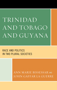 Trinidad and Tobago and Guyana: Race and Politics in Two Plural Societies