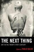 The Next Thing: Art in the Twenty-first Century