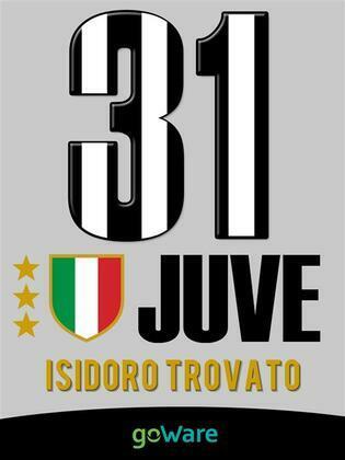 Juve 31. La Juventus di Agnelli-Conte vince il campionato di Serie A e conquista il 31mo scudetto di Campione d'Italia