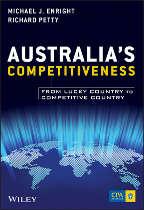 Australia's Competitiveness: From Lucky Country to Competitive Country