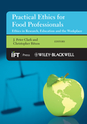 Practical Ethics for the Food Professional: Ethics in Research, Education and the Workplace