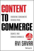 Content to Commerce: Engaging Consumers Across Paid, Owned and Earned Channels
