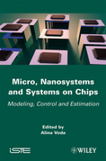 Micro, Nanosystems and Systems on Chips: Modeling, Control, and Estimation
