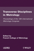 Transverse Disciplines in Metrology: Proceedings of the 13th International Metrology Congress