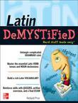 Latin Demystified : A Self Teaching Guide