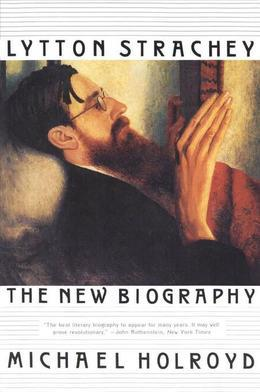 Lytton Strachey: The New Biography