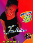 Sweet Sixteen #1: Julia