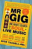 Mr Gig: One Man's Search for the Soul of Live Music