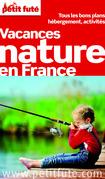 Vacances nature en France 2013 Petit Futé  (avec cartes, photos + avis des lecteurs)