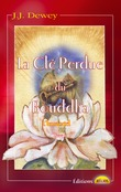 La Cl Perdue du Bouddha
