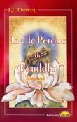 La Clé Perdue du Bouddha
