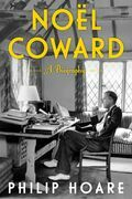 Noel Coward: A Biography of Noel Coward