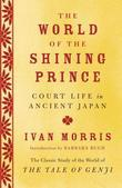 The World of the Shining Prince: Court Life in Ancient Japan
