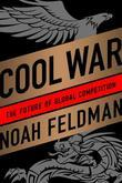 Cool War: The Future of Global Competition