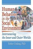 Human Behavior in the Social Environment: Interweaving the Inner and Outer Worlds