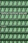 Critical Political Ecology: The Politics of Environmental Science