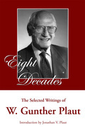 Eight Decades: The Selected Writings of W. Gunther Plaut