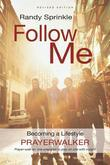 Follow Me (Revised Edition): Becoming a Lifestyle Prayerwalker