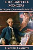The Memoirs of Jacques Casanova de Seingalt - Complete