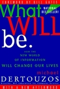 What Will Be: How the World of Information Will Change