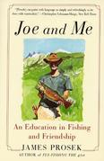 Joe and Me: An Education In Fishing And Friendship