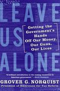 Leave Us Alone: America's New Governing Majority