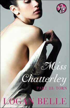 Miss Chatterley, Part III: Torn