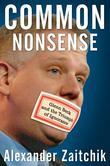 Common Nonsense: Glenn Beck and the Triumph of Ignorance
