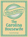 The Carolina Housewife: Or, House and Home