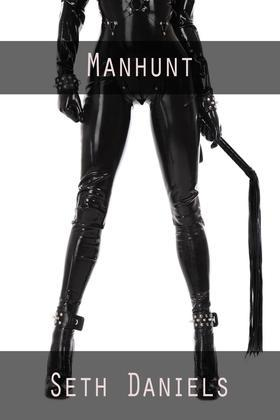 Manhunt: A BDSM Dominatrix Fantasy
