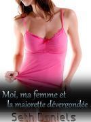 Moi, Ma Femme Et La Majorette Devergondee: Une Fantaisie Erotique a Trois