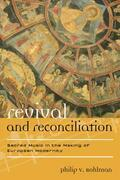 Revival and Reconciliation: Sacred Music in the Making of European Modernity