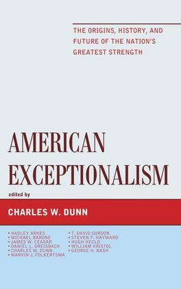 American Exceptionalism: The Origins, History, and Future of the Nation's Greatest Strength