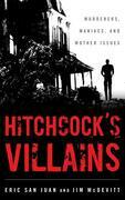 Hitchcock's Villains: Murderers, Maniacs, and Mother Issues