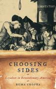 Choosing Sides: Loyalists in Revolutionary America