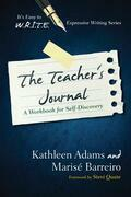 The Teacher's Journal: A Workbook for Self -Discovery