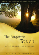 The Forgotten Touch: More Stories of Healing