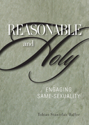 Reasonable and Holy: Engaging Same-Sexuality
