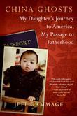 China Ghosts: My Daughter's Journey to America, My Pas