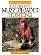 Successful Muzzleloader Hunting: Sure-Fire Hunting Strategies with Blackpowder Firearms