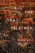 All the Dead Yale Men: A Novel