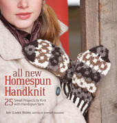 All New Homespun Handknit: 25 Small Projects to Knit with Handspun Yarn