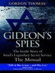 Gideon's Spies: The Inside Story of Israel?s Legendary Secret Service