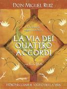 Don Miguel Ruiz - La via dei quattro accordi