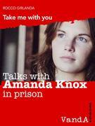 Talk with Amanda Knox in prison